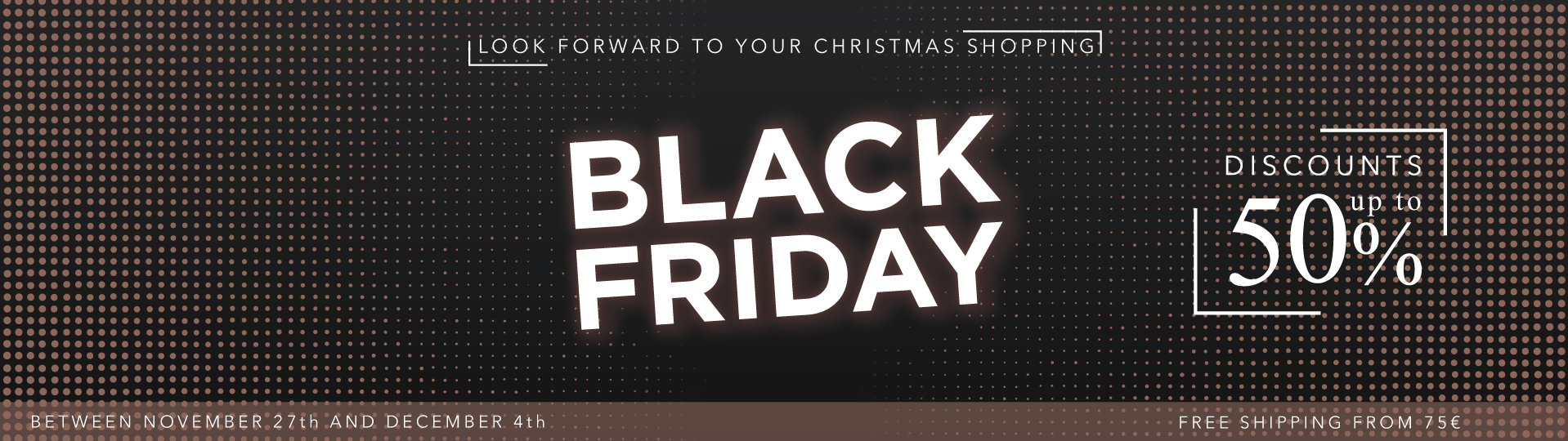 Black Friday - Sales up to 50%
